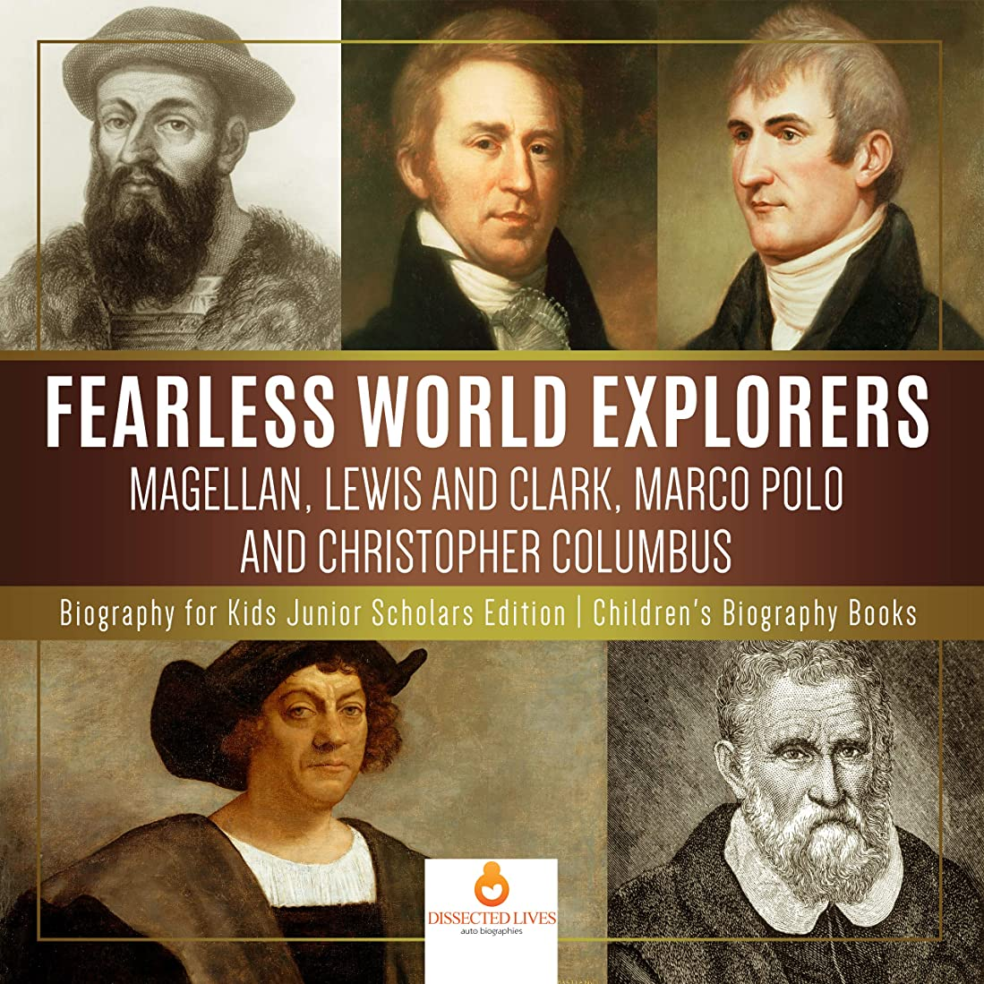 素晴らしい良い多くのゲート発掘するFearless World Explorers : Magellan, Lewis and Clark, Marco Polo and Christopher Columbus | Biography for Kids Junior Scholars Edition | Children's Biography Books (English Edition)
