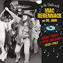 In The Studio With Mac Rebennack Good Times In New Orleans 1958-1962) (180G/Dmm/Limited)