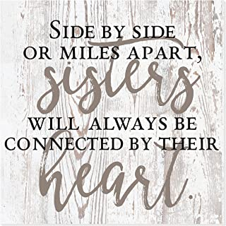 MRC Wood Products Side by Side Or Miles Apart Sisters Will Always Be Connected by Their Heart Rustic Farmhouse Wall Sign 12x12