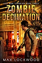 Zombie Decimation: A Post-Apocalyptic Zombie Survival (Last Man Standing Book 3) Kindle Edition