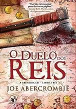 O duelo dos reis (A Primeira Lei Livro 3