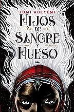 Hijos de sangre y hueso (Spanish Edition)