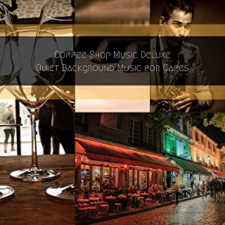 Quiet Background Music for Cafes