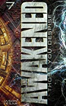 Those You Despise: The Awakened Book Seven