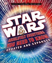 Star Wars: Absolutely Everything You Need to Know, Updated and Expanded (Journey to Star Wars: the Last Jedi)