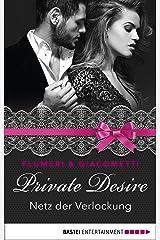 Private Desire - Netz der Verlockung (Private Desires 6) (German Edition) Formato Kindle