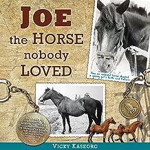 Joe - the Horse Nobody Loved