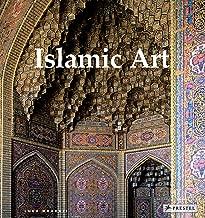 Islamic Art: Architecture, Painting, Calligraphy, Ceramics, Glass, Carpets