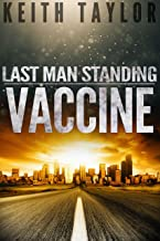 VACCINE: A Zombie Apocalypse Survival Series (Last Man Standing Book 3)