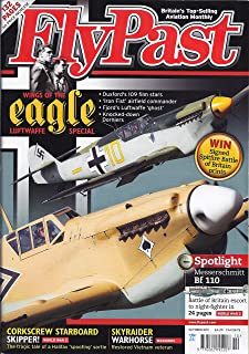 Fly Past - Britain's Top-Selling Aviation Monthly (October 2011) - Wings of the Eagle Luftwaffe Special - Messerschmitt Bf 110 - Skyraider Warhorse, Restored Vietnam veteran