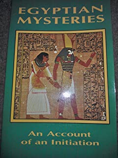 Egyptian Mysteries: An Account of an Initiation