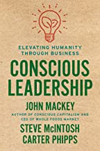 Conscious Leadership: Elevating Humanity Through Business Book PDF