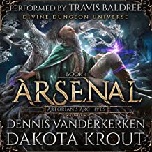 Arsenal: A Divine Dungeon Series: Artorian's Archives, Book 4