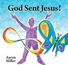 God Sent Jesus!