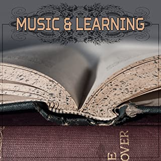 Music & Learning – Best Classical Music for Study, Stress Free, Better Memory, Focus with Composers