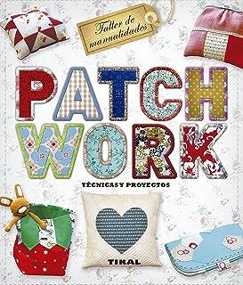 Patchwork. Técnicas y proyectos (Taller de manualidades) (Spanish Edition)