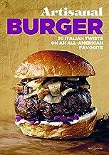 Artisanal Burger: 50 Italian Twists on an All-American Favorite