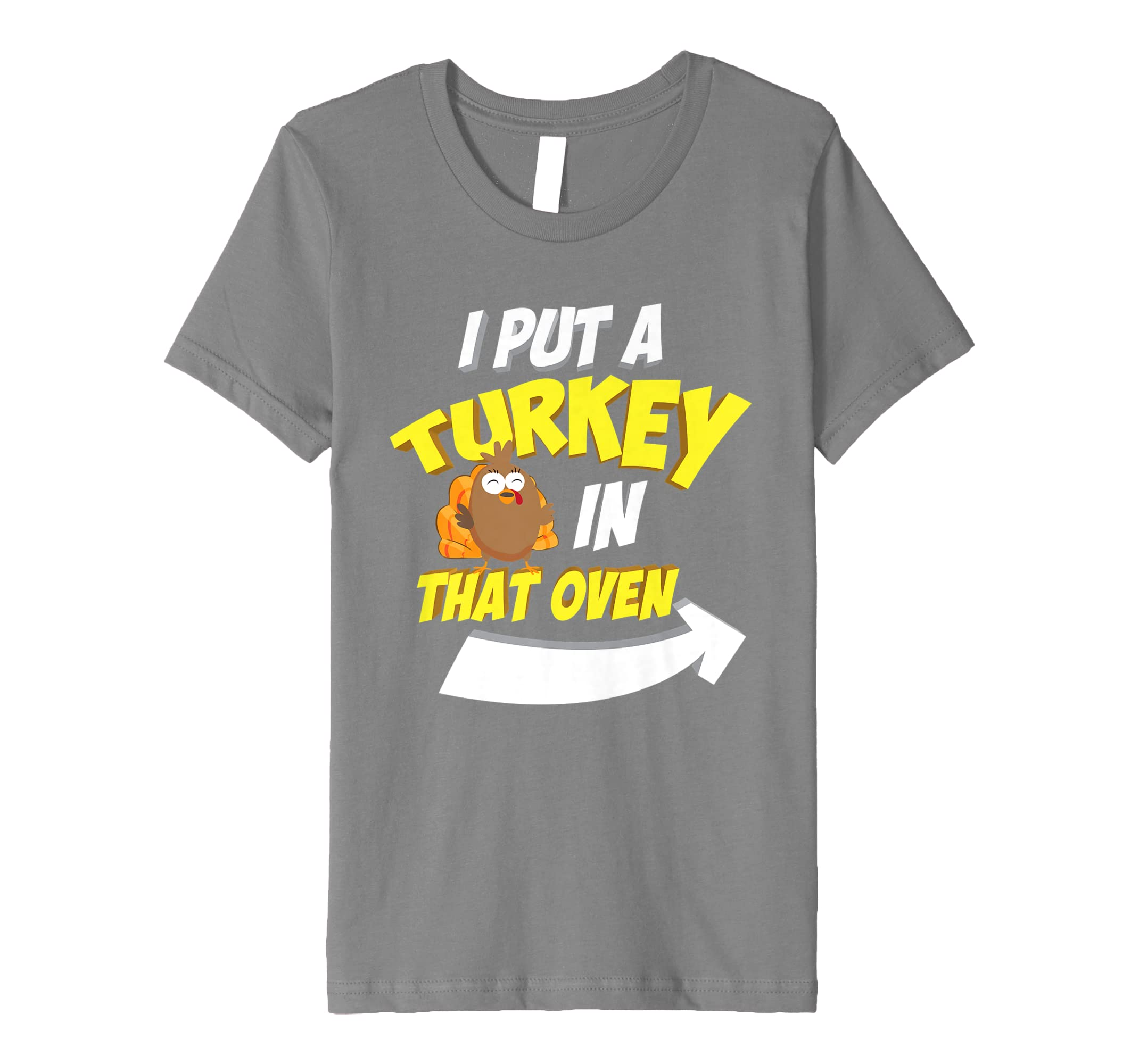 68b07694aaa17 Amazon.com: I Put A Turkey In That Oven Shirt | Cool Thanksgiving Gift:  Clothing