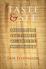 Taste and See: Experiencing the Stories of Advent and Christmas Kindle Edition
