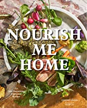 Nourish Me Home: 125 Soul-Sustaining, Elemental Recipes