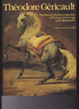 Theodore Gericault: The Hans E. Buhler Collection of Pictures, Drawings and Lithographs