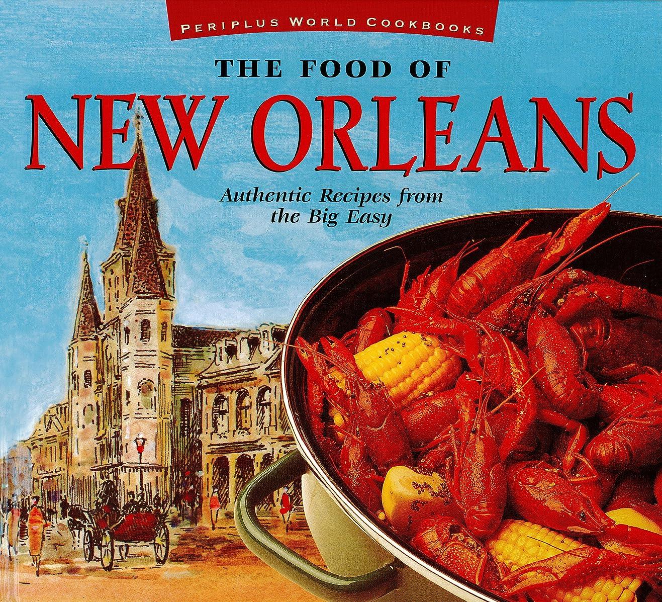 前兆反発するスクラッチThe Food of New Orleans: Authentic Recipes from the Big Easy (Food Of The World Cookbooks) (English Edition)