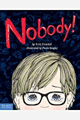 Nobody!: A Story About Overcoming Bullying in Schools Kindle Edition