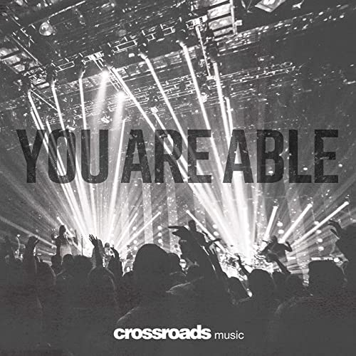 Crossroads Music - You Are Able 2019
