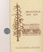 The Story of Mayfield 1850-1925: A Lost Town Which is Now Part of South Palo Alto (The Tall Tree Vol. IV, No. 1, May, 1976)