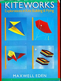Kiteworks: Explorations in Kite Building and Flying