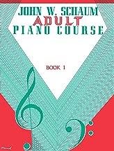Adult Piano Course, Bk 1 (John W. Schaum Adult Piano Course)