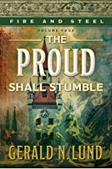 Fire and Steel, vol. 4: The Proud Shall Stumble Kindle Edition