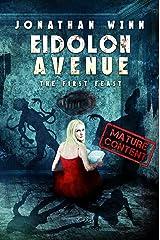 Eidolon Avenue: The First Feast Kindle Edition