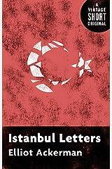 Istanbul Letters (Kindle Single) (A Vintage Short) Kindle Edition