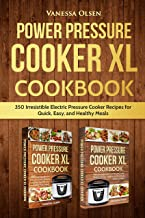 Power Pressure Cooker XL Cookbook: 350 Irresistible Electric Pressure Cooker Recipes for..