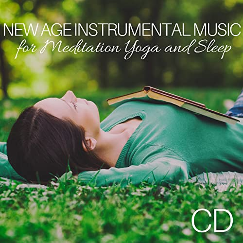 New Age Instrumental Music for Meditation, Yoga and Sleep CD ...