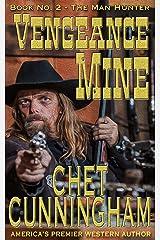 Vengeance Mine (The Man Hunter 2) Kindle Edition