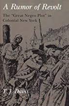 Rumour of Revolt: Great Negro Plot in Colonial New York