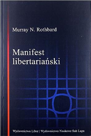 Manifest libertariaĹski - Murray N. Rothbard [KSIÄĹťKA]