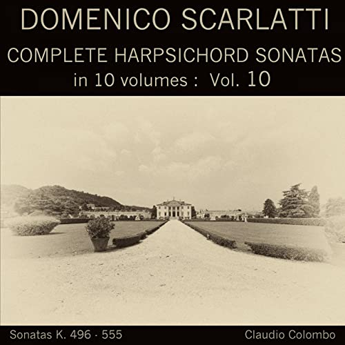 Domenico Scarlatti: Complete Harpsichord Sonatas in 10 volumes, Vol. 10