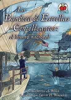 La Bandera de Estrellas Centelleantes (The Star-Spangled Banner): el himno nacional (Yo solo: Historia (On My Own History)) (Spanish Edition)