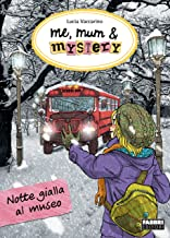 Me, mum & mystery - Notte gialla al museo: Me, mum & mystery #10 (Italian Edition)