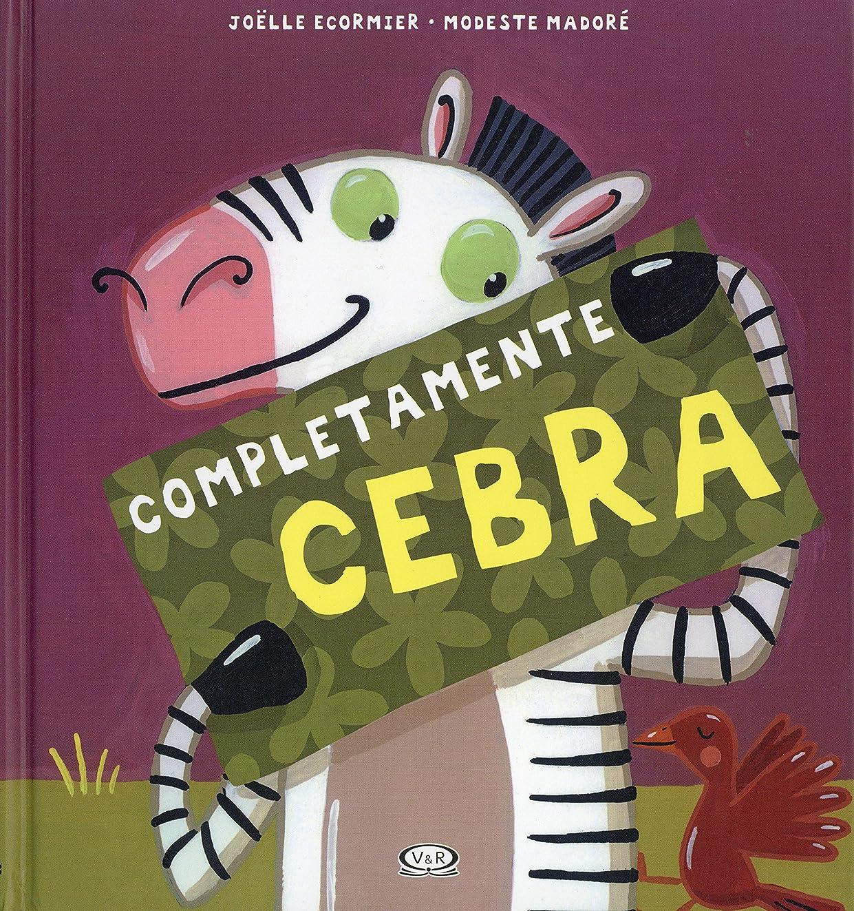 Completamente cebra (Spanish Edition)