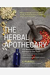 The Herbal Apothecary: 100 Medicinal Herbs and How to Use Them Kindle Edition