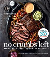 No Crumbs Left: Whole30 Endorsed, Recipes for Everyday Food Made Marvelous PDF