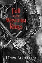 Fall of the Western Kings (Tirumfall Trilogy Book 1)