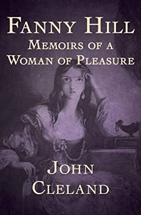 Fanny Hill: Memoirs of a Woman of Pleasure (English Edition)