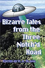 Bizarre Tales from the Three Notch'd Road