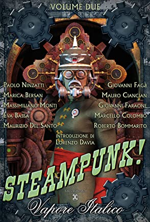 Steampunk, Vapore Italico - Volume Due (Collana speciale Steampunk)