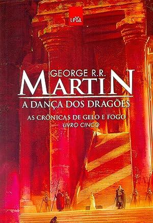 A Dança dos Dragões. As Crônicas de Gelo e Fogo - Livro 5